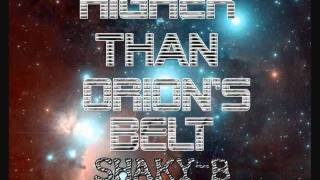 "Shaky Byum-""Higher Than Orion's Belt""(Audio)"