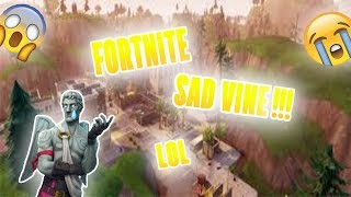FORTNITE SAD VINE (Funny Moment)