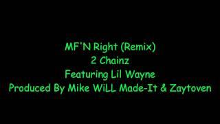 2 Chainz - MFN Right (Remix) ft. Lil Wayne (lyrics)