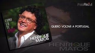 Henrique Matos - Quero Voltar A Portugal