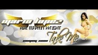 Mario Lopez feat Martin K-Night - Take Me (Radio Edit) PREVIEW