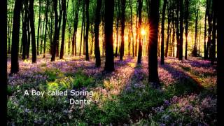 A Boy called spring  -  Dante  (Special Song for Spring)