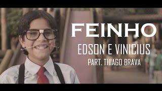Feinho (Zero de Chance) - Edson e Vinicius part. Thiago Brava - Com Letra