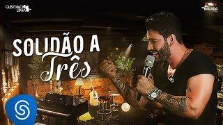 Gusttavo Lima - Solidão a Três - DVD Buteco do Gusttavo Lima 2 (Vídeo Oficial)