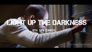 LIGHT UP THE DARKNESS - Motivational Video