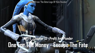 One for the Money  - Profit and Plunder - SWTOR