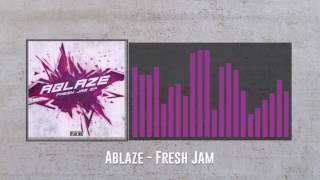 Ablaze - Fresh Jam