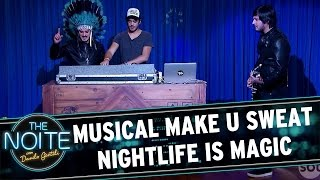 The Noite (23/09/16) - Musical Make U Sweat - Nightlife is magic