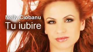 Nelly Ciobanu  - Tu Iubire !!!