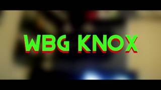 WBG Knox Official Channel Trailer