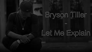 Bryson Tiller - Let Me Explain (Lyrics)