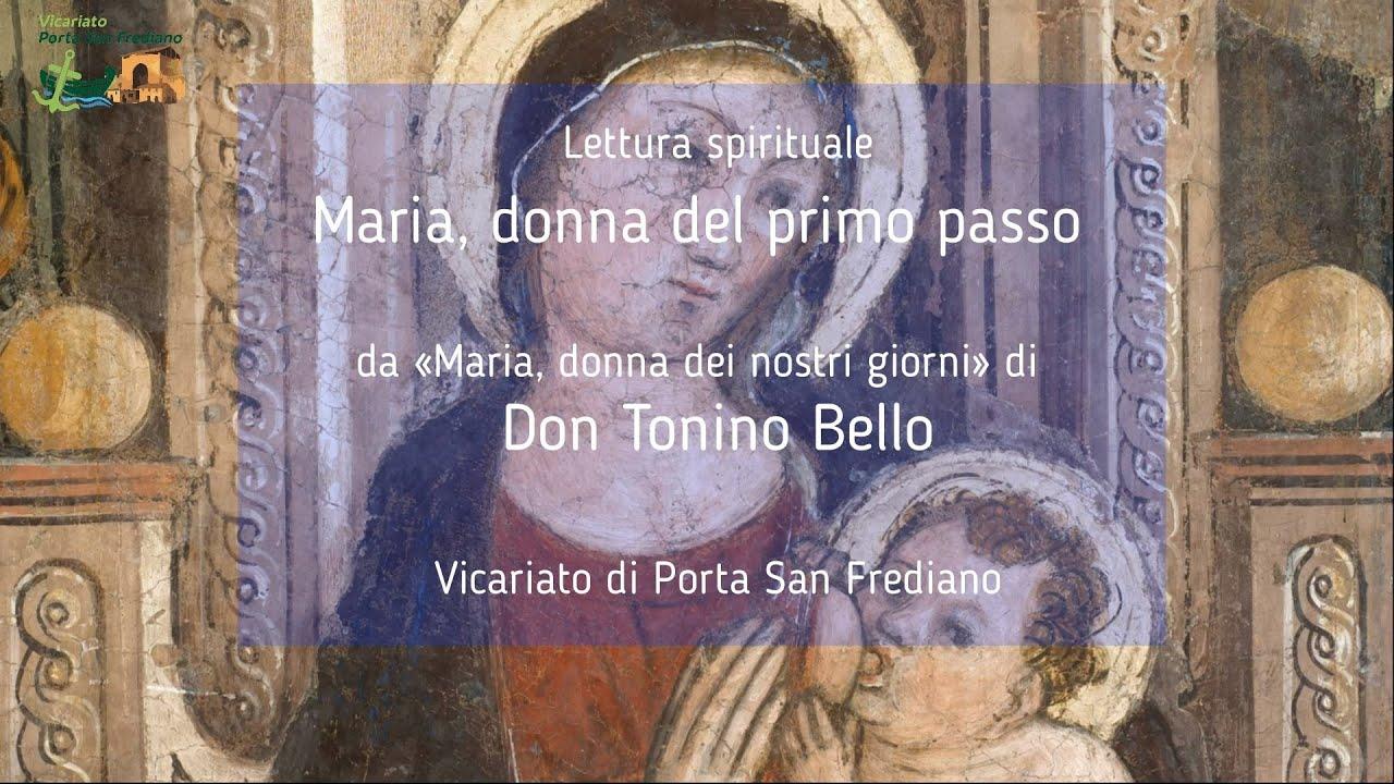 """07 – Maria, donna del primo passo – Lettura spirituale: """"Maria, donna dei nostri giorni"""" di don Tonino Bello"""