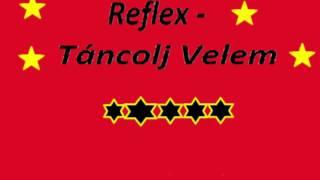 Reflex - Táncolj Velem