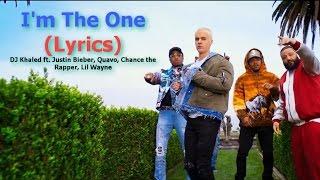 I'm The One (LYRICS) DJ Khaled Ft. Justin Bieber, Quavo, Chance the Rapper, Lil Wayne, Hot New Song