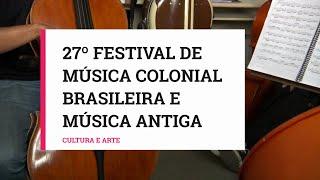 27° Festival de Música Colonial Brasileira e Música Antiga