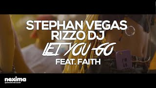 STEPHAN VEGAS & RIZZO DJ (feat. Faith) - Let You Go
