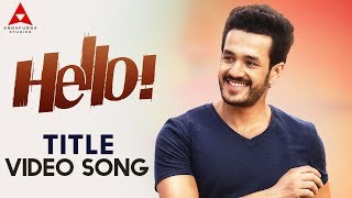 Hello Title Video Song, Hello Video Songs, Akhil Akkineni, Kalyani Priyadarshan