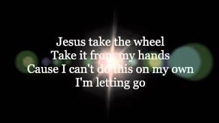 Jesus take the wheel - Carrie Underwood (Lyrics)
