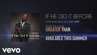 Tye Tribbett - If He Did It Before....Same God