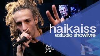 """""""Camaleão"""" - Haikaiss no Estúdio Showlivre 2013"""