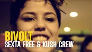 Bivolt - Sexta Free & Kush Crew