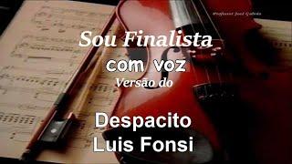 Sou finalista - Com voz Guia - Versao do Despacito - Notas para flauta e piano -  Acordes guitarra