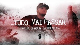 Daniel Shadow - Tudo Vai Passar pt Delacruz [TEASER]