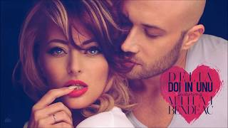 Delia - Doi in unu feat. Mihai Bendeac (Official Single)