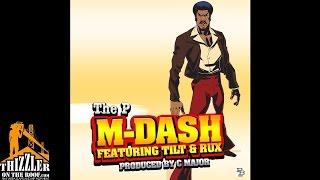 M-Dash ft. Tilt, Rux - The P. [Prod. C. Major] [Thizzler.com]
