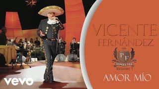Vicente Fernández - Amor Mío