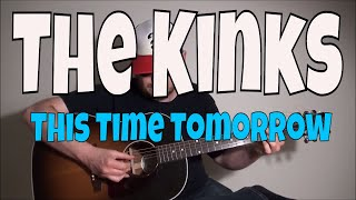 The Kinks - This Time Tomorrow - Fingerstyle Guitar Cover