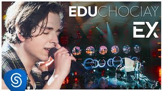 Edu Chociay - Ex (DVD Chociay) [Vídeo Oficial]