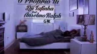 DJI TAFINHA feat ANSELMO RALPH O PRÓPRIO UÍ