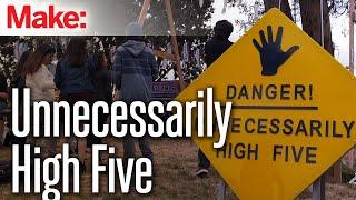 Unnecessarily High Five