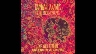Damian Lazarus & The Ancient Moons - We Will Return (Infinity Ink Remix)