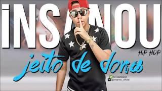 Insanou Hip Hop - Jeito de Dona ♫♪ 2015