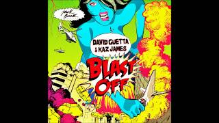 David Guetta & Kaz James - Blast Off (Radio Edit)