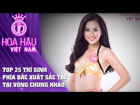 Hoa hậu Việt Nam | Loạt NGƯỜI ĐẸP NỔI BẬT lọt Top 25 thí sinh xuất sắc nhất Chung khảo phía Bắc