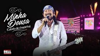 Bell Marques - Minha Deusa / Cabelo de Chapinha [Vídeo Oficial]