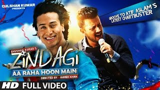 Zindagi Aa Raha Hoon Main FULL VIDEO Song | Atif Aslam, Tiger Shroff | T Series