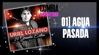 URIEL LOZANO - AGUA PASADA FT DANIEL CARDOZO