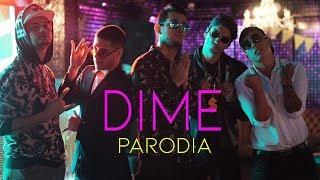 Dime Feat J Balvin, Bad Bunny, Arcangel, De La Ghetto, Revol (PARODIA)