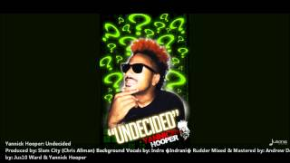 "Yannick Hooper - UNDECIDED ""2013 Soca"" (Produced By Chris Allman @ Slam City Studio)"