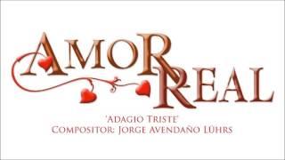 Amor Real - Soundtrack 'Adagio Triste'