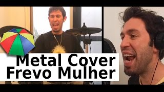 Frevo Mulher Metal Cover