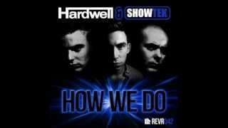 Hardwell & ShowTek   How We Do