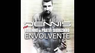 Dennis - Envolvente - Feat. Robinho da Prata