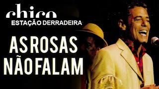Chico Buarque e Beth Carvalho cantam: As Rosas Não Falam (DVD Estação Derradeira)