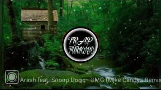 Arash feat. Snoop Dogg - OMG (Mike Candys Remix)