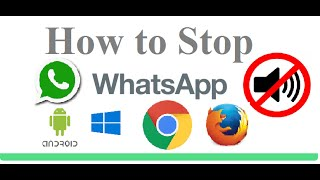 How to Stop Whatsapp Notification Sound in Android App, Windows App and Browser  (Requested)